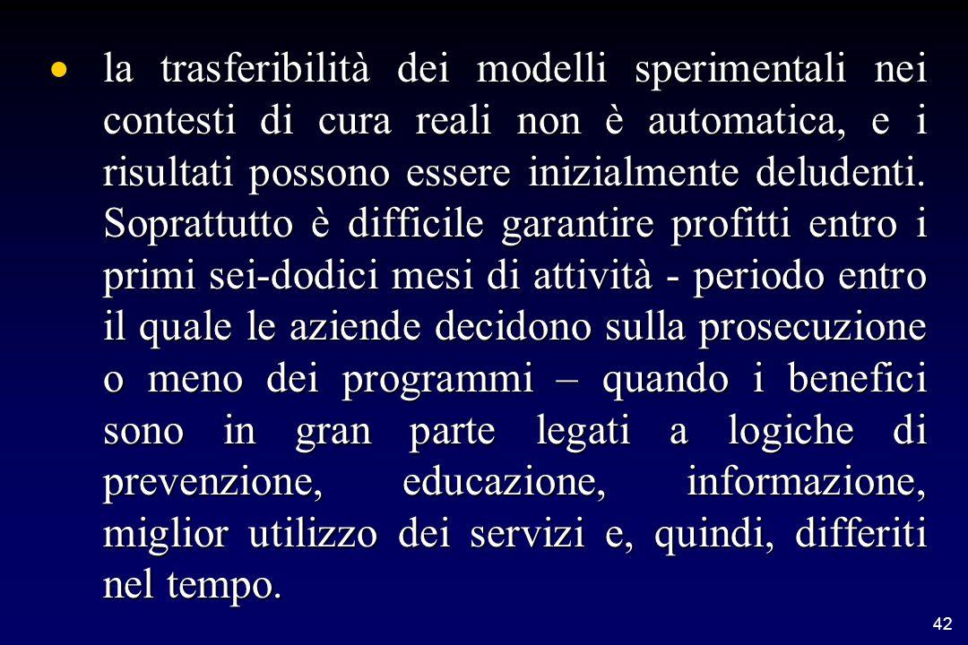 42  la trasferibilità dei modelli sperimentali nei contesti di cura reali non è automatica, e i risultati possono essere inizialmente deludenti.