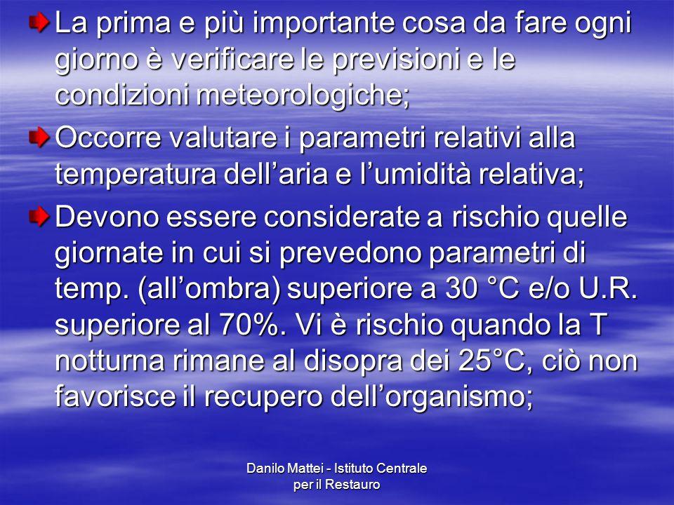 Danilo Mattei - Istituto Centrale per il Restauro La prima e più importante cosa da fare ogni giorno è verificare le previsioni e le condizioni meteor