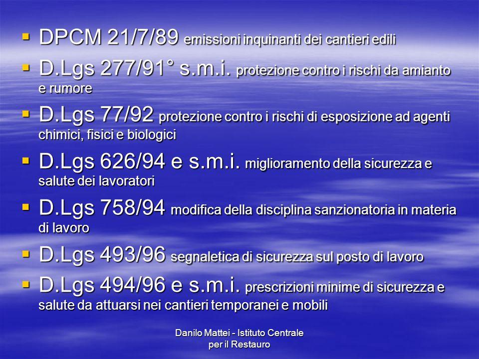 Danilo Mattei - Istituto Centrale per il Restauro  DPCM 21/7/89 emissioni inquinanti dei cantieri edili  D.Lgs 277/91° s.m.i. protezione contro i ri
