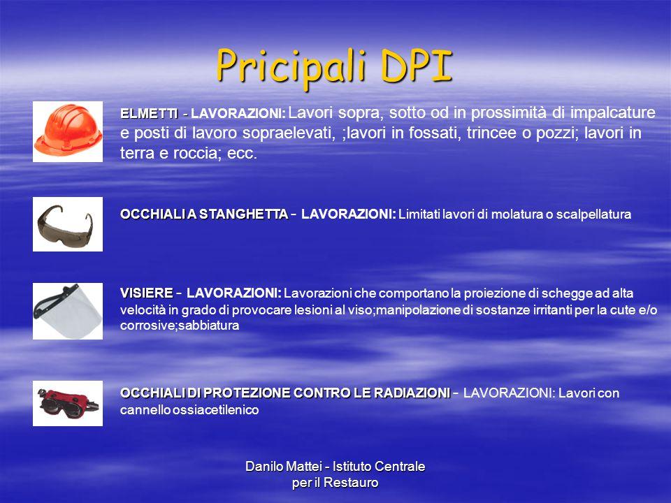 Danilo Mattei - Istituto Centrale per il Restauro Pricipali DPI ELMETTI - ELMETTI - LAVORAZIONI: Lavori sopra, sotto od in prossimità di impalcature e