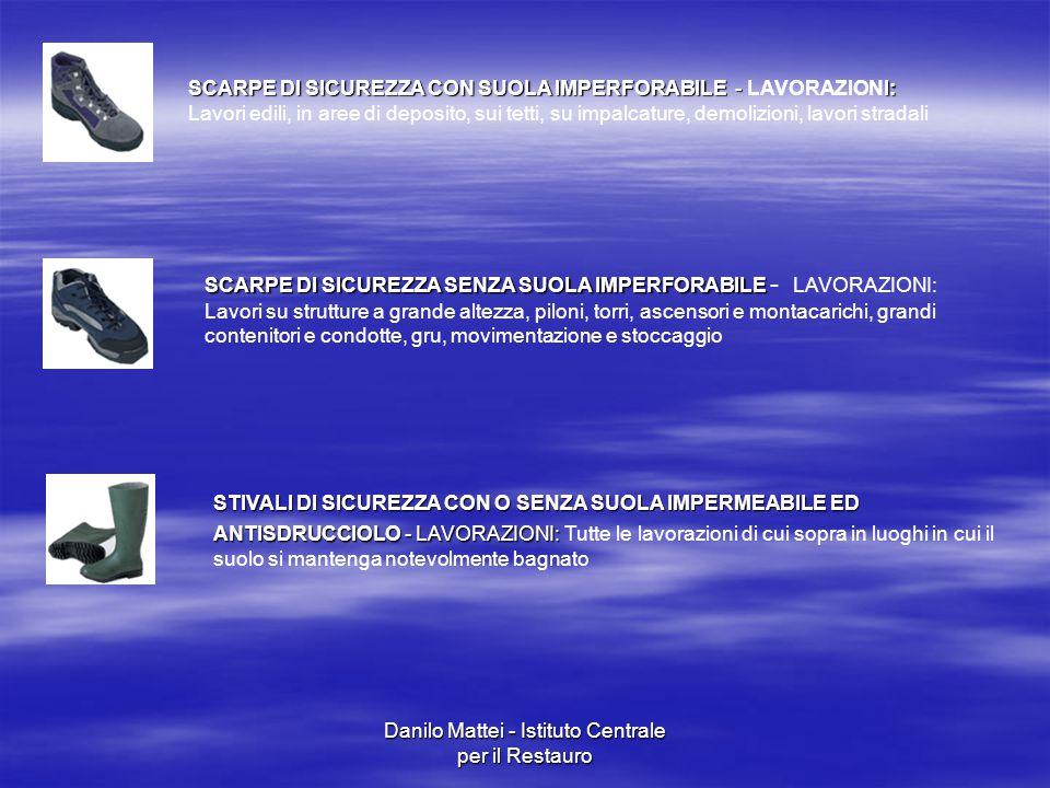 Danilo Mattei - Istituto Centrale per il Restauro SCARPE DI SICUREZZA CON SUOLA IMPERFORABILE -I: SCARPE DI SICUREZZA CON SUOLA IMPERFORABILE - LAVORA