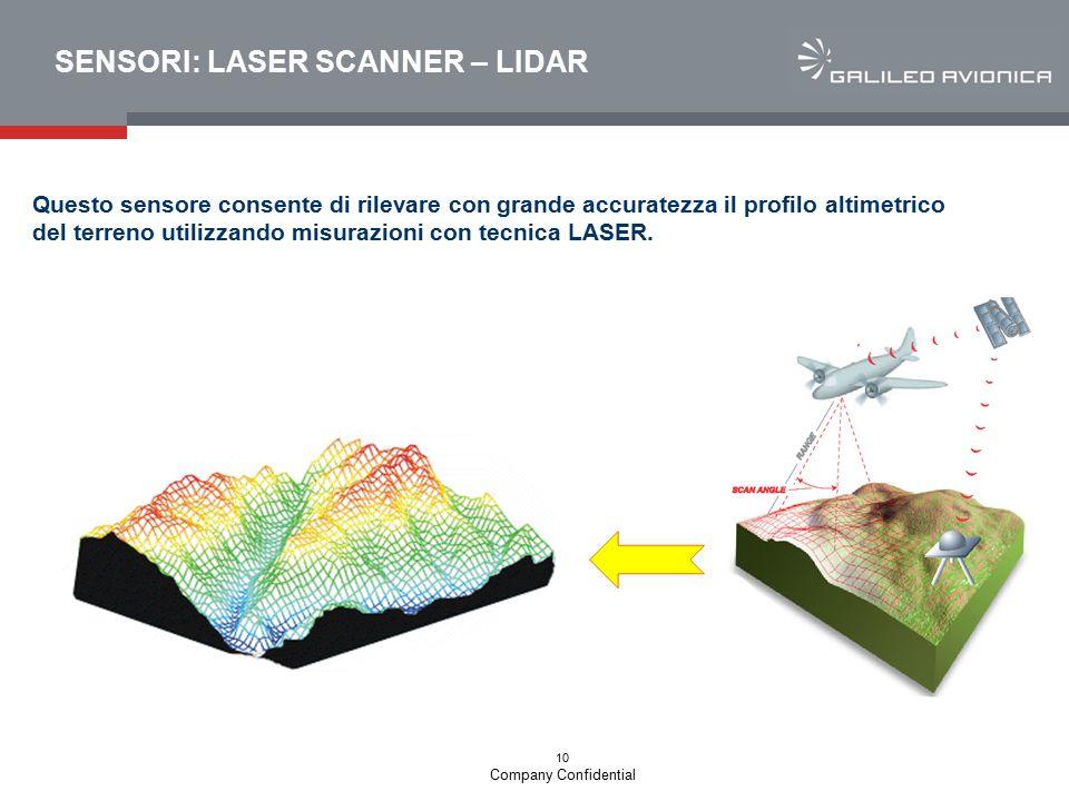 10 Company Confidential SENSORI: LASER SCANNER – LIDAR Questo sensore consente di rilevare con grande accuratezza il profilo altimetrico del terreno u