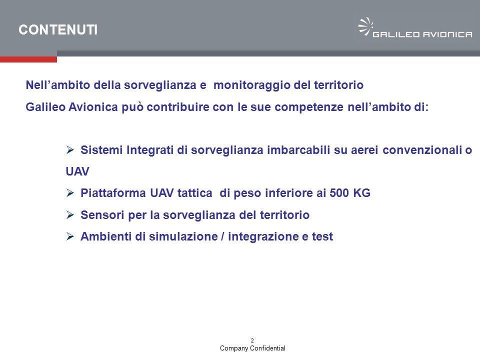 3 Company Confidential IL PRODOTTO FALCO Il FALCO è un UAV TATTICO (TUAV) che può essere equipaggiato con SENSORI di vario tipo specifici per Missioni di:  Homeland Security  Controllo del Territorio Prodotti Galileo Avionica