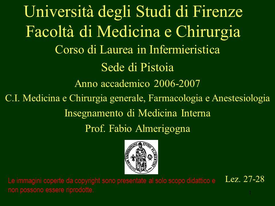 1 Università degli Studi di Firenze Facoltà di Medicina e Chirurgia Lez. 27-28 Le immagini coperte da copyright sono presentate al solo scopo didattic