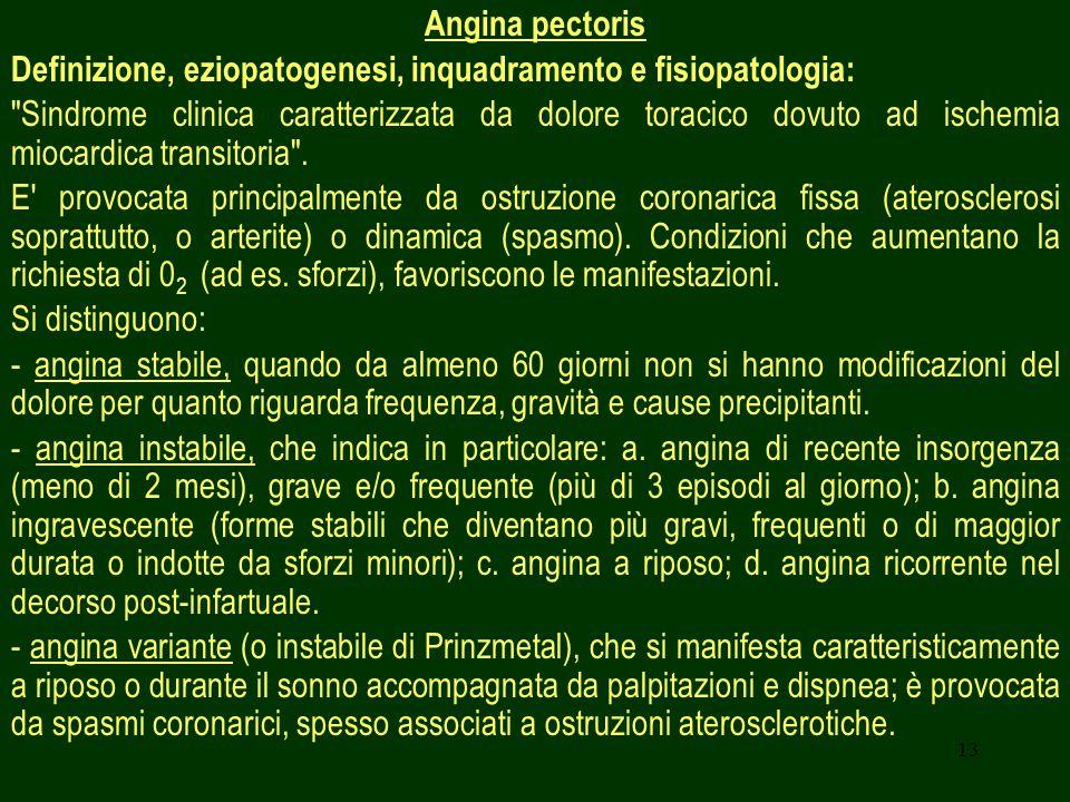13 Angina pectoris Definizione, eziopatogenesi, inquadramento e fisiopatologia: