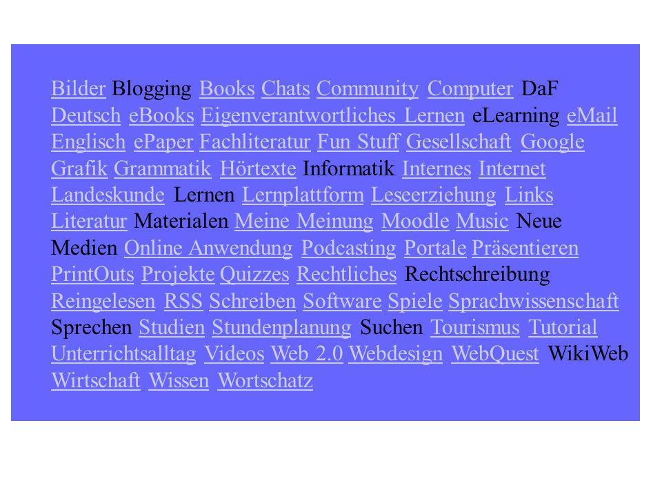 BilderBilder Blogging Books Chats Community Computer DaF Deutsch eBooks Eigenverantwortliches Lernen eLearning eMail Englisch ePaper Fachliteratur Fun