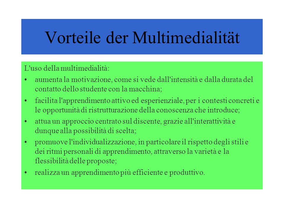 Vorteile der Multimedialität L'uso della multimedialità: aumenta la motivazione, come si vede dall'intensità e dalla durata del contatto dello student