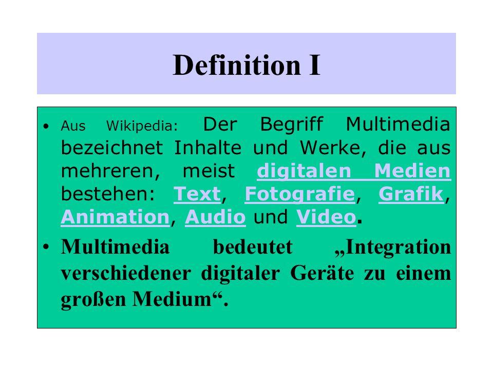 """Definition I Aus Wikipedia: Der Begriff Multimedia bezeichnet Inhalte und Werke, die aus mehreren, meist digitalen Medien bestehen: Text, Fotografie, Grafik, Animation, Audio und Video.digitalen MedienTextFotografieGrafik AnimationAudioVideo Multimedia bedeutet """"Integration verschiedener digitaler Geräte zu einem großen Medium ."""