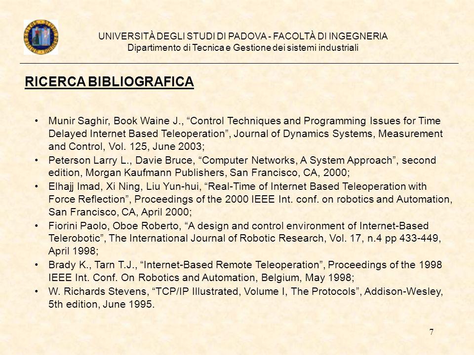 7 UNIVERSITÀ DEGLI STUDI DI PADOVA - FACOLTÀ DI INGEGNERIA Dipartimento di Tecnica e Gestione dei sistemi industriali RICERCA BIBLIOGRAFICA Munir Sagh