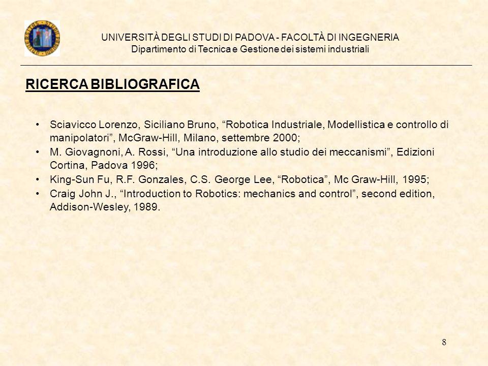 8 UNIVERSITÀ DEGLI STUDI DI PADOVA - FACOLTÀ DI INGEGNERIA Dipartimento di Tecnica e Gestione dei sistemi industriali RICERCA BIBLIOGRAFICA Sciavicco