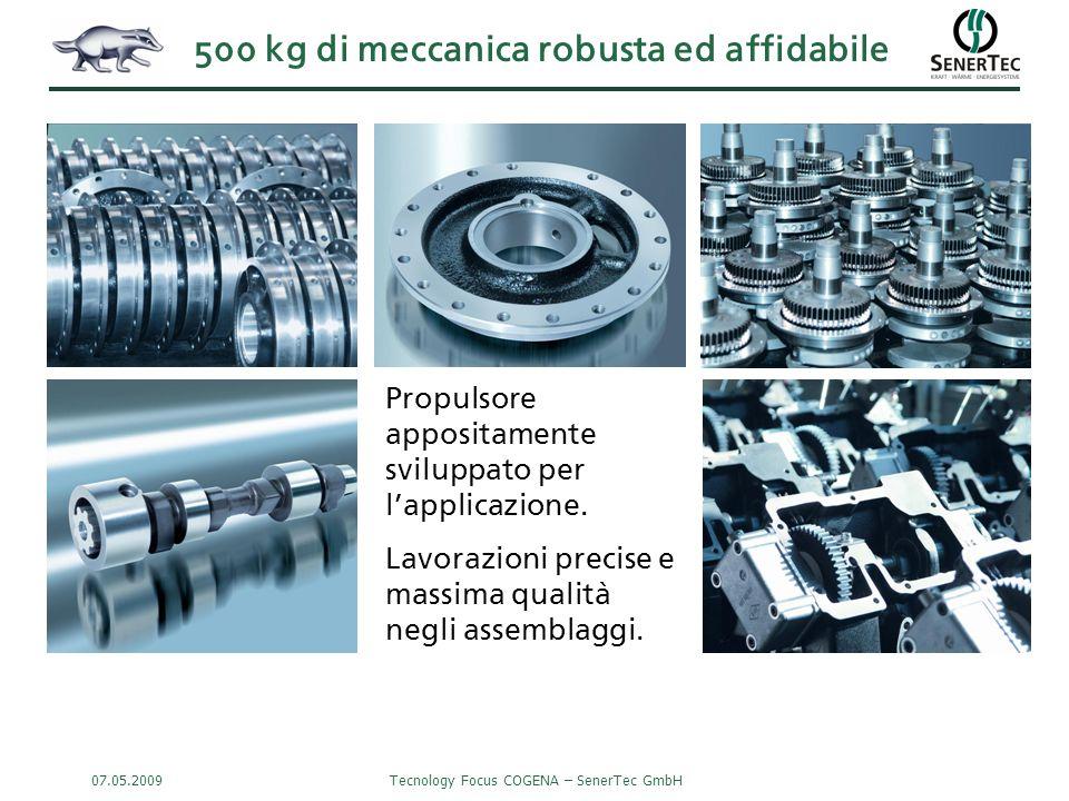 07.05.2009Tecnology Focus COGENA – SenerTec GmbH 500 kg di meccanica robusta ed affidabile Propulsore appositamente sviluppato per l'applicazione.