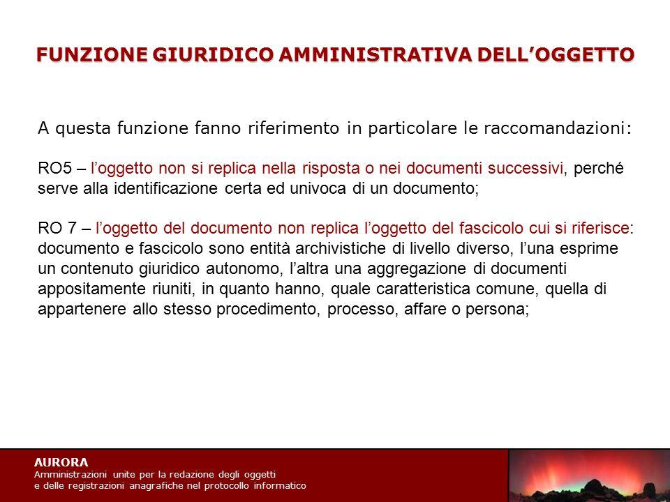 AURORA Amministrazioni unite per la redazione degli oggetti e delle registrazioni anagrafiche nel protocollo informatico FUNZIONE GIURIDICO AMMINISTRA