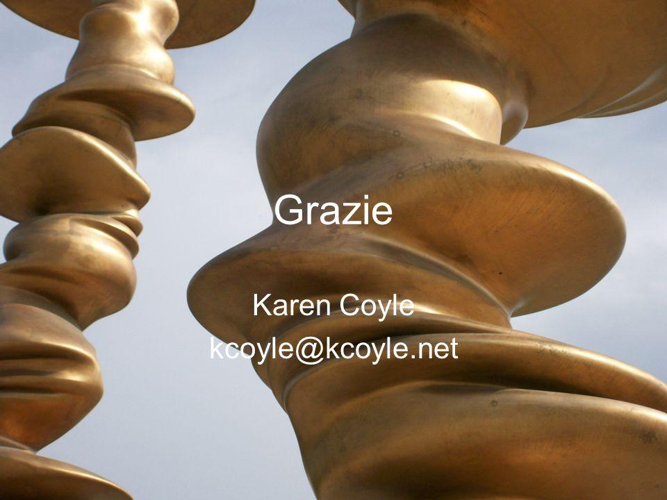 Grazie Karen Coyle kcoyle@kcoyle.net