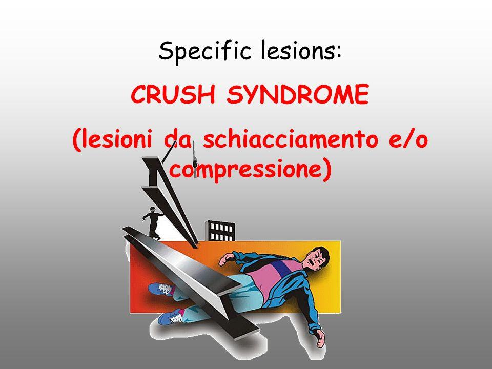 Specific lesions: CRUSH SYNDROME (lesioni da schiacciamento e/o compressione)