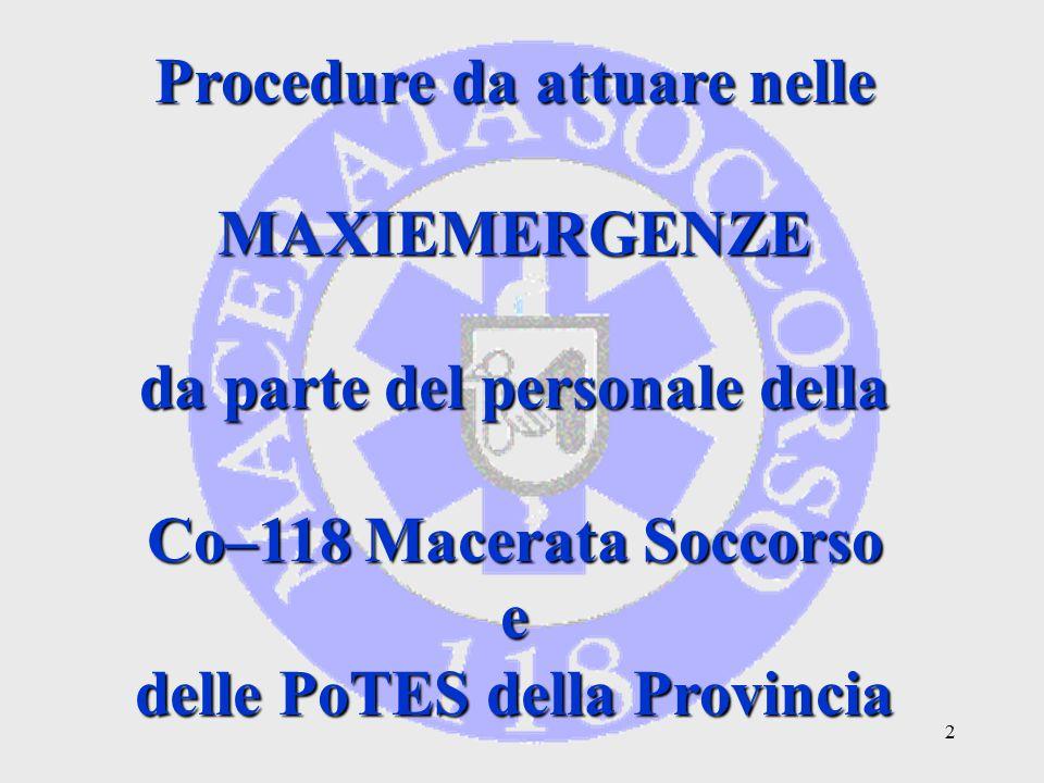 2 Procedure da attuare nelle MAXIEMERGENZE da parte del personale della Co–118 Macerata Soccorso e delle PoTES della Provincia
