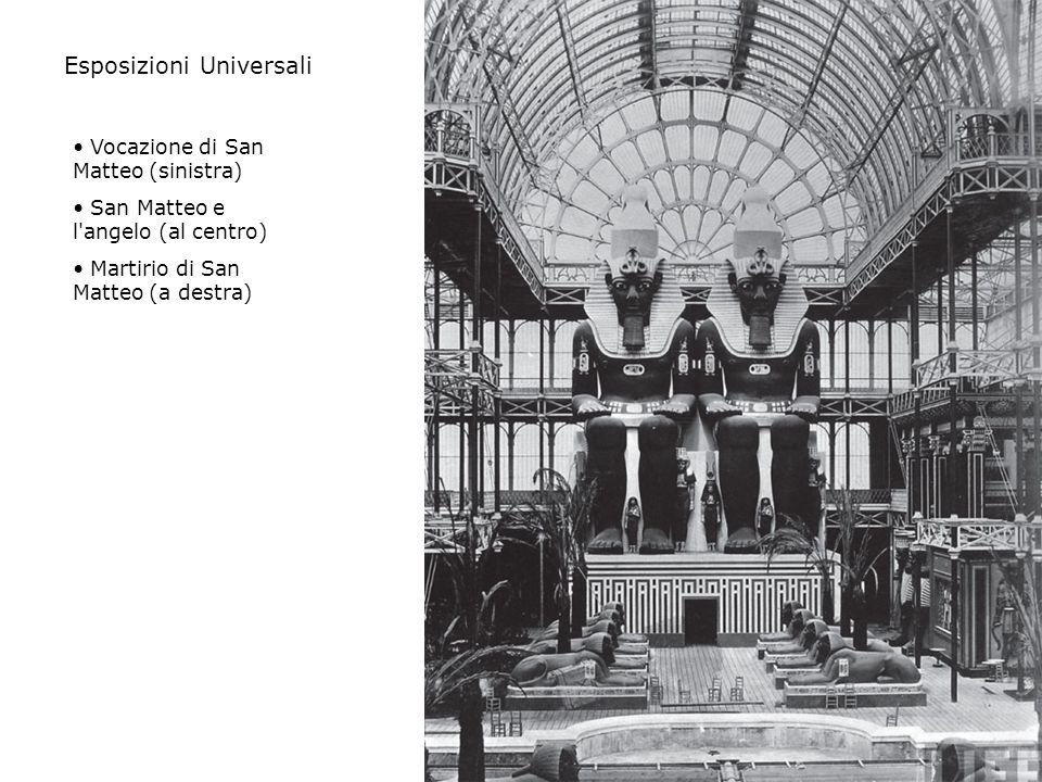 Esposizioni Universali Vocazione di San Matteo (sinistra) San Matteo e l angelo (al centro) Martirio di San Matteo (a destra)