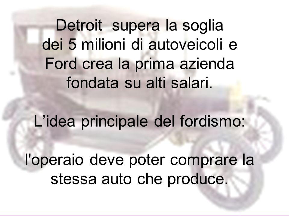 Detroit supera la soglia dei 5 milioni di autoveicoli e Ford crea la prima azienda fondata su alti salari.