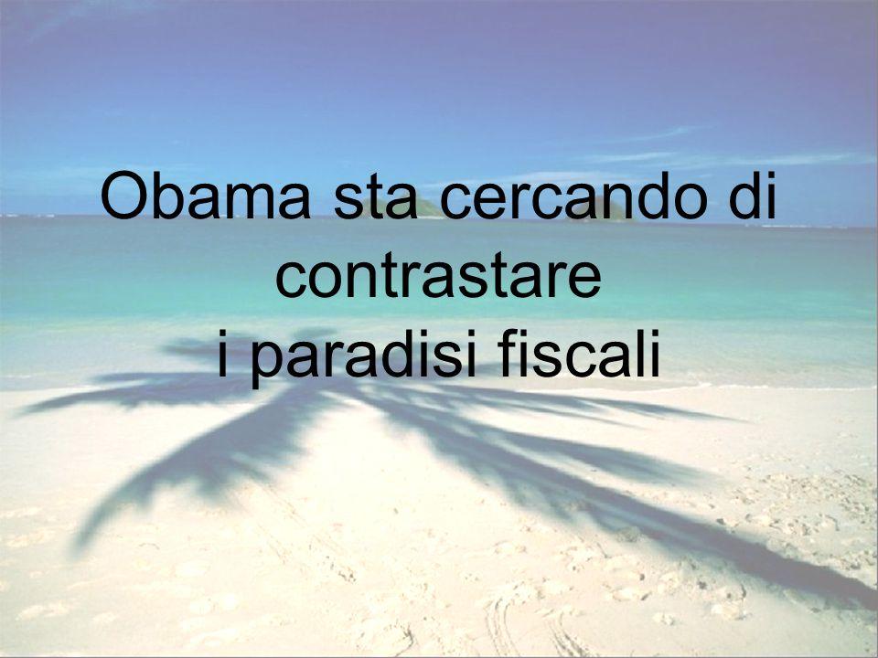 Obama sta cercando di contrastare i paradisi fiscali