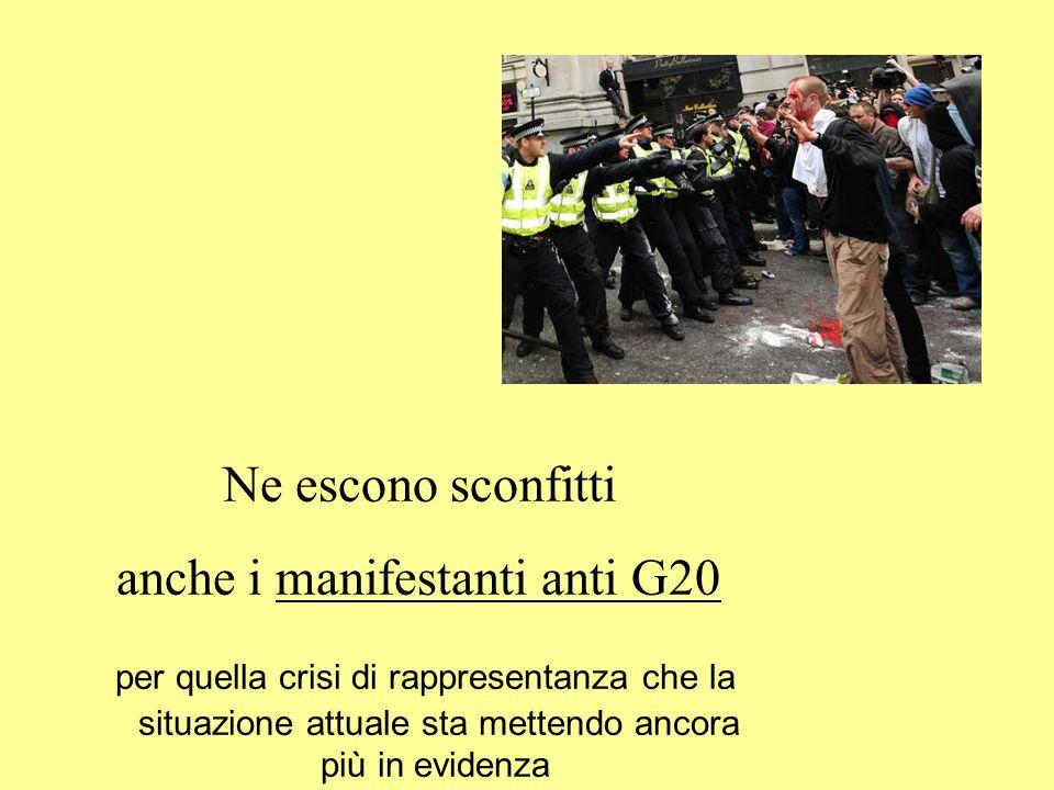 Ne escono sconfitti anche i manifestanti anti G20 per quella crisi di rappresentanza che la situazione attuale sta mettendo ancora più in evidenza.