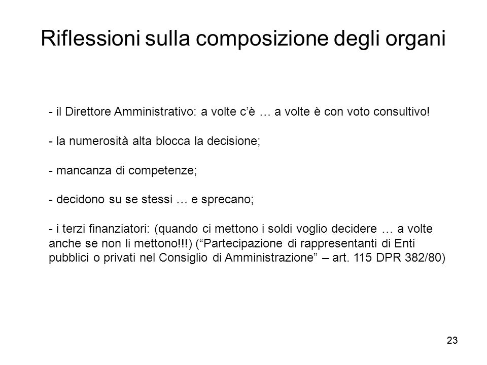 23 Riflessioni sulla composizione degli organi - il Direttore Amministrativo: a volte c'è … a volte è con voto consultivo! - la numerosità alta blocca