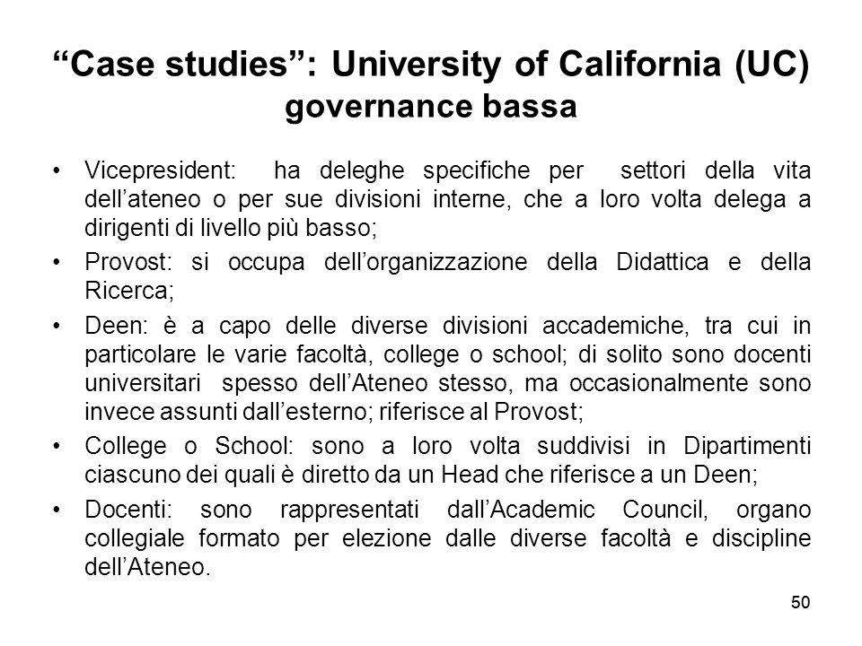 """50 """"Case studies"""": University of California (UC) governance bassa Vicepresident: ha deleghe specifiche per settori della vita dell'ateneo o per sue di"""
