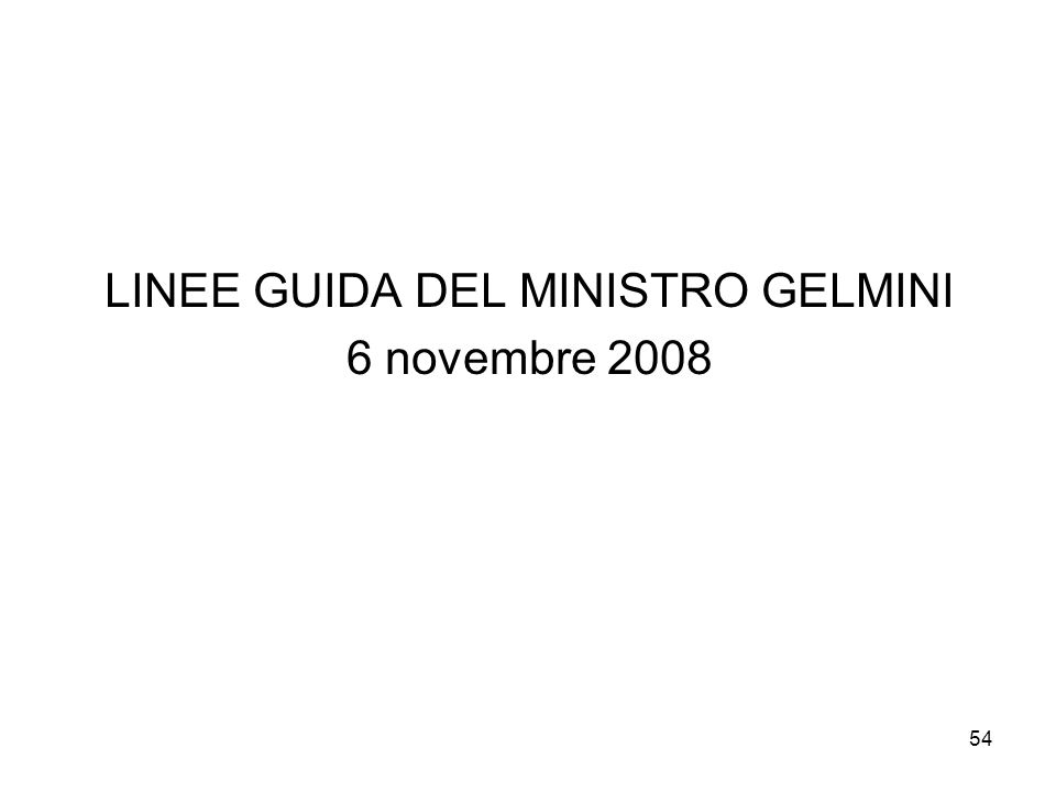 54 LINEE GUIDA DEL MINISTRO GELMINI 6 novembre 2008