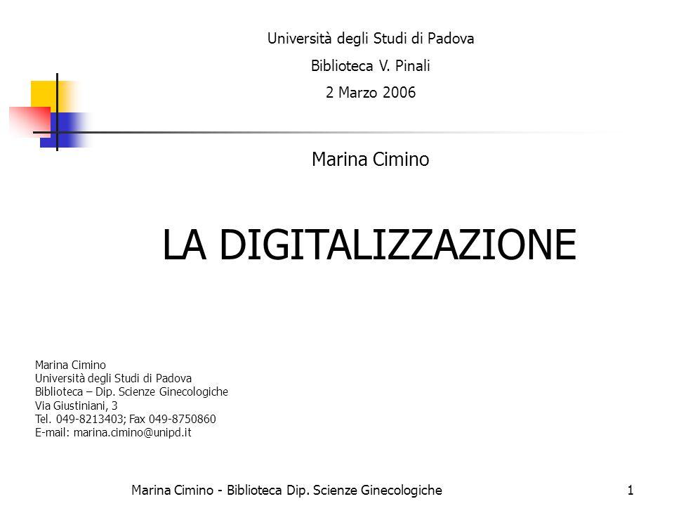 Marina Cimino - Biblioteca Dip. Scienze Ginecologiche1 Università degli Studi di Padova Biblioteca V. Pinali 2 Marzo 2006 Marina Cimino LA DIGITALIZZA
