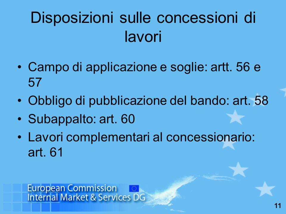 11 Disposizioni sulle concessioni di lavori Campo di applicazione e soglie: artt.