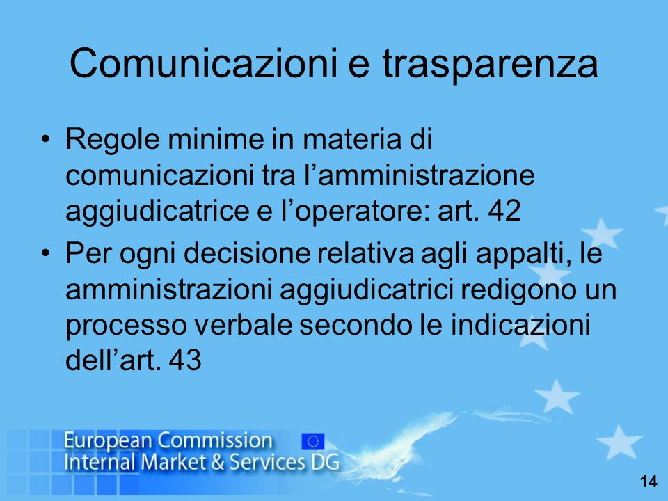 14 Comunicazioni e trasparenza Regole minime in materia di comunicazioni tra l'amministrazione aggiudicatrice e l'operatore: art.