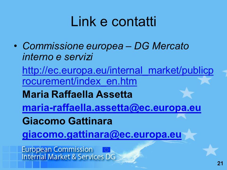 21 Link e contatti Commissione europea – DG Mercato interno e servizi http://ec.europa.eu/internal_market/publicp rocurement/index_en.htm Maria Raffaella Assetta maria-raffaella.assetta@ec.europa.eu Giacomo Gattinara giacomo.gattinara@ec.europa.eu