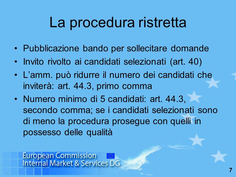 7 La procedura ristretta Pubblicazione bando per sollecitare domande Invito rivolto ai candidati selezionati (art.