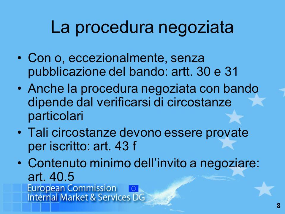 8 La procedura negoziata Con o, eccezionalmente, senza pubblicazione del bando: artt.