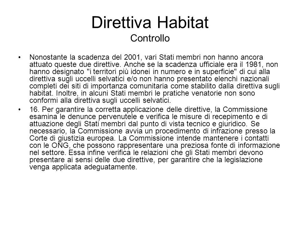 Direttiva Habitat Controllo Nonostante la scadenza del 2001, vari Stati membri non hanno ancora attuato queste due direttive.