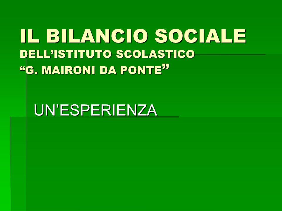 IL BILANCIO SOCIALE DELL'ISTITUTO SCOLASTICO G. MAIRONI DA PONTE UN'ESPERIENZA