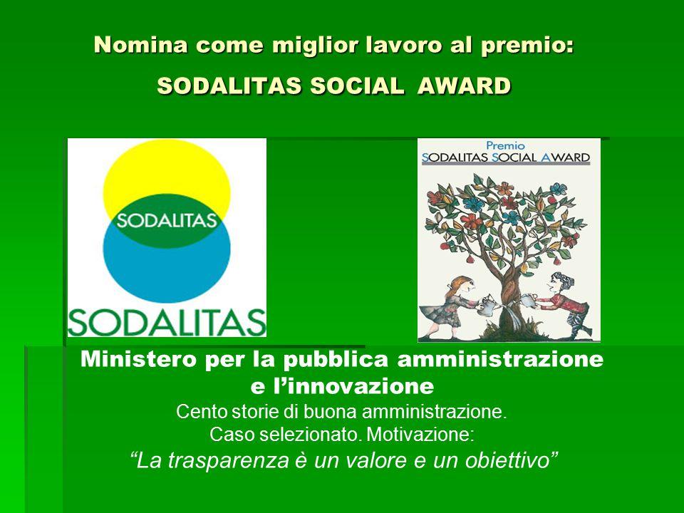 Nomina come miglior lavoro al premio: SODALITAS SOCIAL AWARD Ministero per la pubblica amministrazione e l'innovazione Cento storie di buona amministrazione.
