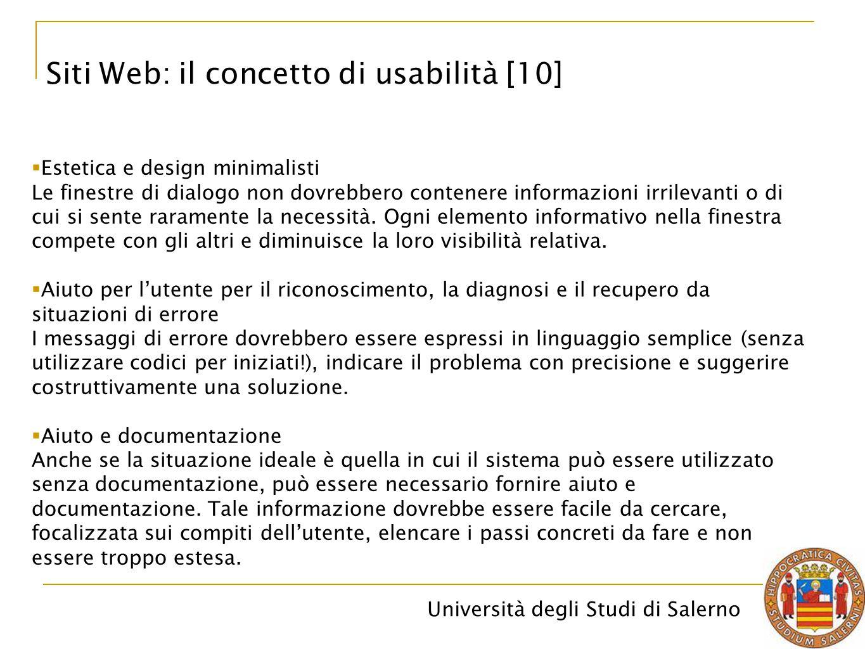 Università degli Studi di Salerno Siti Web: il concetto di usabilità [10]  Estetica e design minimalisti Le finestre di dialogo non dovrebbero conten