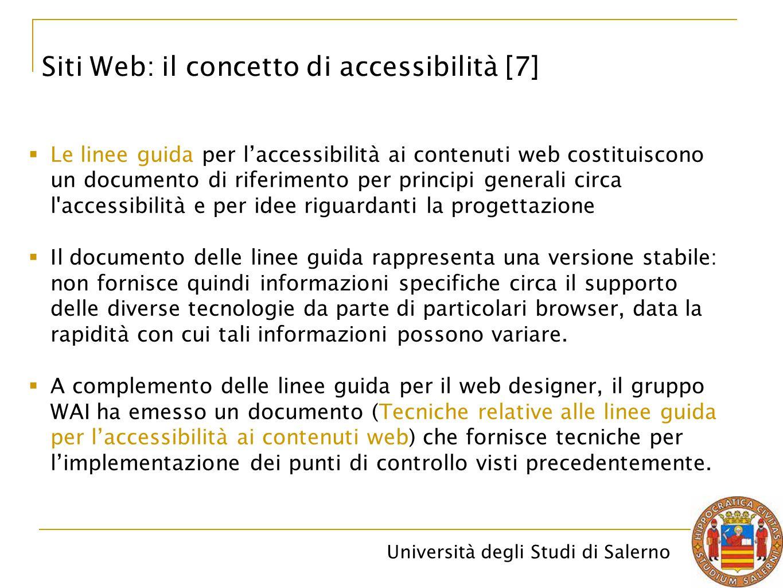 Università degli Studi di Salerno Siti Web: il concetto di accessibilità [7]  Le linee guida per l'accessibilità ai contenuti web costituiscono un do
