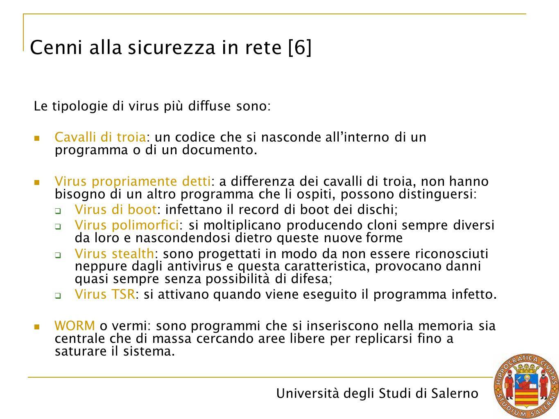 Università degli Studi di Salerno Le tipologie di virus più diffuse sono: Cavalli di troia: un codice che si nasconde all'interno di un programma o di