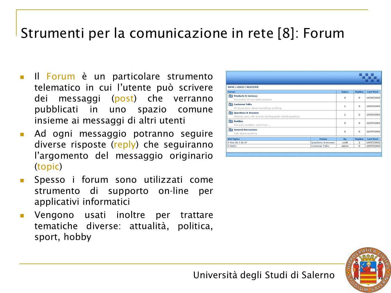 Università degli Studi di Salerno Il Forum è un particolare strumento telematico in cui l'utente può scrivere dei messaggi (post) che verranno pubblic