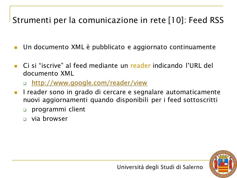 """Università degli Studi di Salerno Un documento XML è pubblicato e aggiornato continuamente Ci si """"iscrive"""" al feed mediante un reader indicando l'URL"""