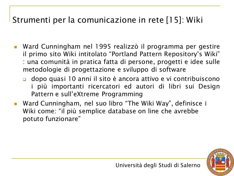 """Università degli Studi di Salerno Ward Cunningham nel 1995 realizzò il programma per gestire il primo sito Wiki intitolato """"Portland Pattern Repositor"""