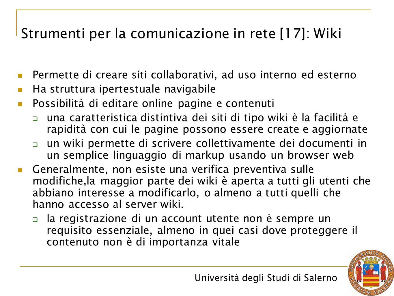 Università degli Studi di Salerno Permette di creare siti collaborativi, ad uso interno ed esterno Ha struttura ipertestuale navigabile Possibilità di