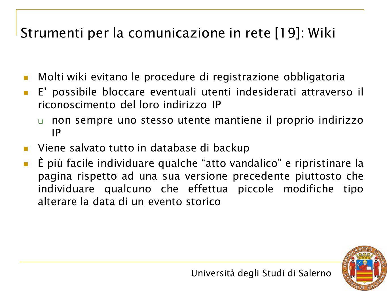 Università degli Studi di Salerno Molti wiki evitano le procedure di registrazione obbligatoria E' possibile bloccare eventuali utenti indesiderati at