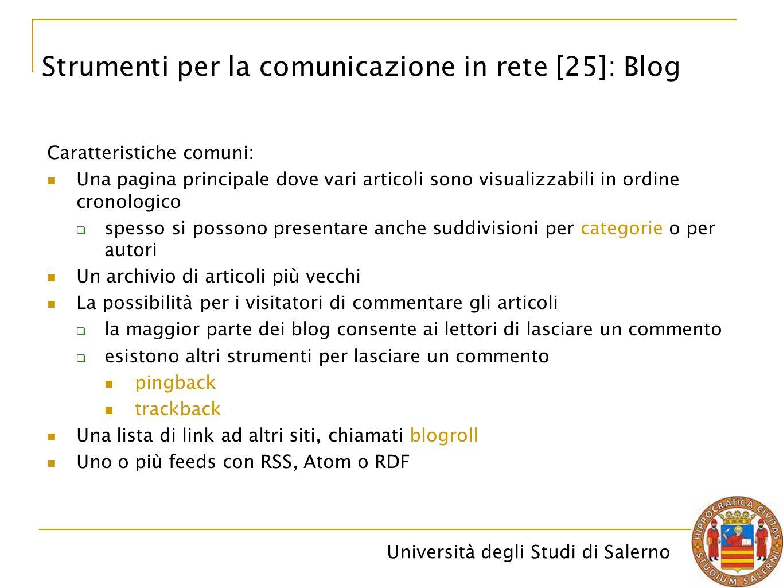 Università degli Studi di Salerno Caratteristiche comuni: Una pagina principale dove vari articoli sono visualizzabili in ordine cronologico  spesso