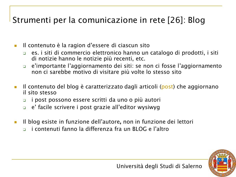 Università degli Studi di Salerno Il contenuto è la ragion d'essere di ciascun sito  es. i siti di commercio elettronico hanno un catalogo di prodott