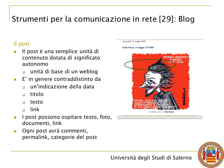 Università degli Studi di Salerno Il post Il post è una semplice unità di contenuto dotata di significato autonomo  unità di base di un weblog E' in