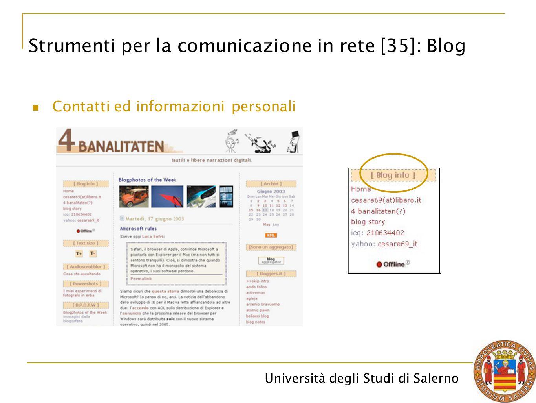 Università degli Studi di Salerno Contatti ed informazioni personali Strumenti per la comunicazione in rete [35]: Blog