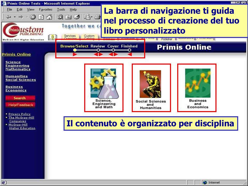 La barra di navigazione ti guida nel processo di creazione del tuo libro personalizzato Il contenuto è organizzato per disciplina