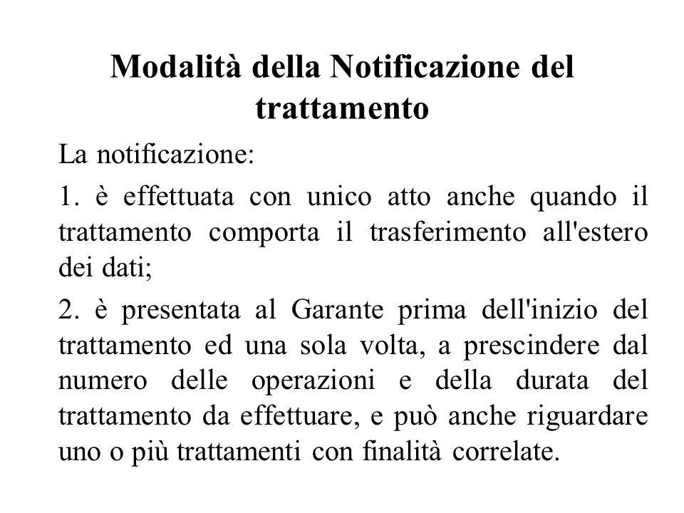 Modalità della Notificazione del trattamento La notificazione: 1.