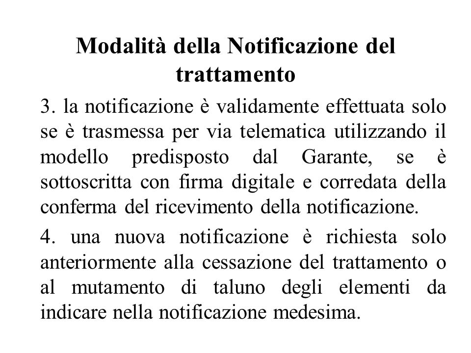 Modalità della Notificazione del trattamento 3.